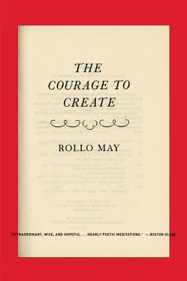 The Courage to Create By May, Rollo